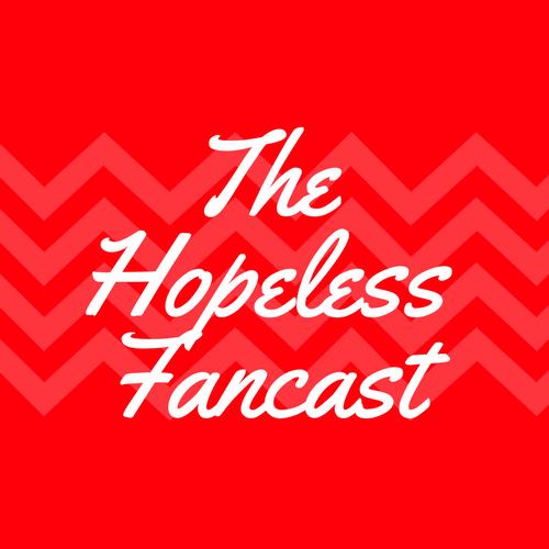 The Hopeless Fancast
